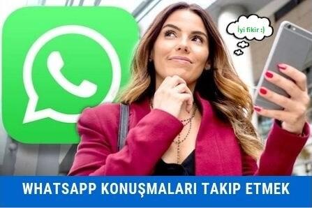 Whatsapp Konuşmalarını Takip Etmek