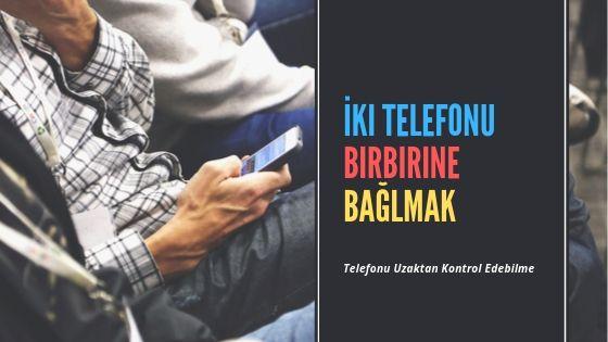 İki Telefonu Birbirine Bağlamak